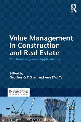 Value Management in Construction and Real Estate: Methodology and Applications - Shen, Geoffrey Q. P. (Editor), and Yu, Ann T. W. (Editor)