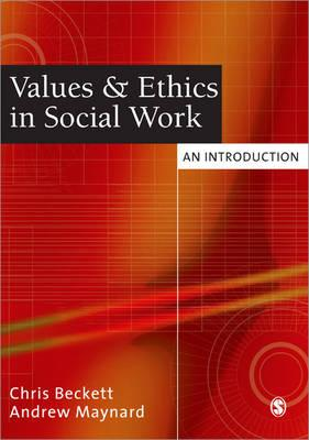 Values and Ethics in Social Work: An Introduction - Beckett, Chris, and Maynard, Andrew