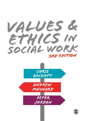 Values and Ethics in Social Work - Beckett, Chris, and Maynard, Andrew, and Jordan, Peter