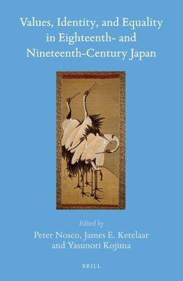 Values, Identity, and Equality in Eighteenth- And Nineteenth-Century Japan - Ketelaar, James E, and Kojima, Yasunori, and Nosco, Peter