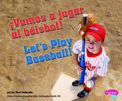 Vamos A Jugar al Beisbol!/Let's Play Baseball! - DeGezelle, Terri