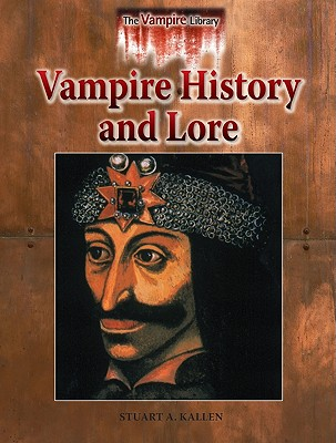 Vampire History and Lore - Kallen, Stuart A