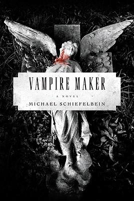 Vampire Maker - Schiefelbein, Michael