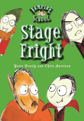 Vampire School: Stage Fright - Bently, Peter