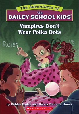 Vampires Don't Wear Polka Dots - Dadey, Debbie, and Jones, Marcia Thornton, and Gurney, John Steven