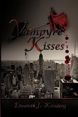 Vampyre Kisses - Kolodziej, Elizabeth J