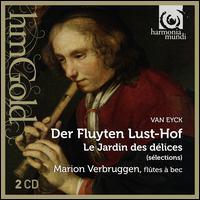 Van Eyck: Der Fluyten Lust-Hof (Selections) - Marion Verbruggen (recorder)