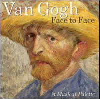 Van Gogh Face to Face: A Musical Palette - Allan Schiller (piano); Bernard Greenhouse (cello); Dalton Baldwin (piano); Eva Knardahl (piano);...