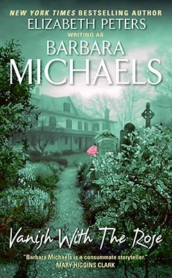 Vanish with the Rose - Michaels, Barbara