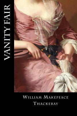 Vanity Fair - Thackeray, William Makepeace, and Montoto, Natalie (Editor)