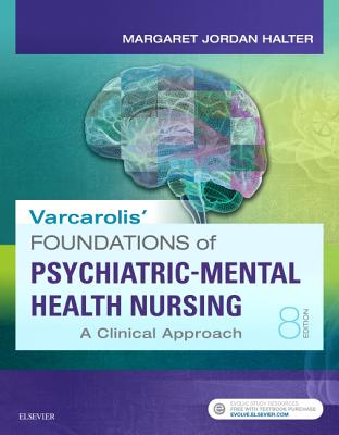 Varcarolis' Foundations of Psychiatric-Mental Health Nursing: A Clinical Approach - Halter, Margaret Jordan, PhD, Aprn