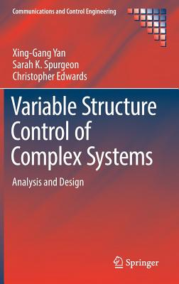 Variable Structure Control of Complex Systems: Analysis and Design - Yan, Xing-Gang