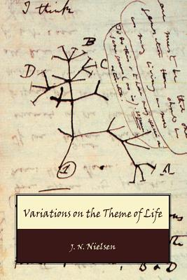 Variations on the Theme of Life - Nielsen, J N