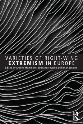 Varieties of Right-Wing Extremism in Europe - Mammone, Andrea (Editor), and Godin, Emmanuel (Editor), and Jenkins, Brian (Editor)