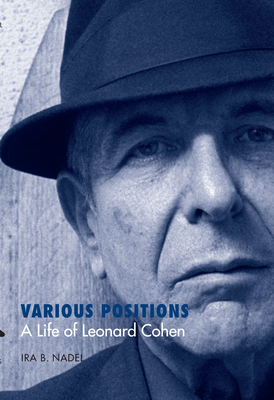 Various Positions: A Life of Leonard Cohen - Nadel, Ira Bruce