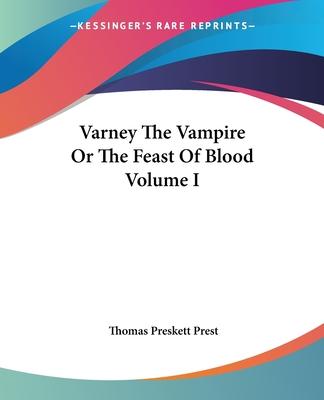 Varney the Vampire or the Feast of Blood Volume I - Prest, Thomas Preskett