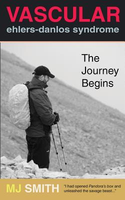 Vascular Ehlers-Danlos Syndrome: The Journey Begins - Smith, M J
