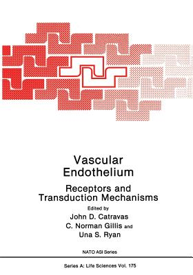 Vascular Endothelium: Receptors and Transduction Mechanisms - Catravas, J (Editor)