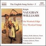 Vaughan Williams: On Wenlock Edge; Five Mystical Songs