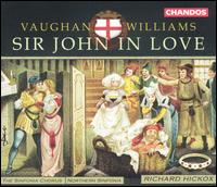 Vaughan Williams: Sir John in Love - Adrian Thompson (tenor); Anne-Marie Owens (mezzo-soprano); Brian Bannatyne-Scott (baritone); Daniel Norman (tenor);...