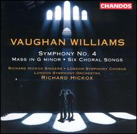 Vaughan Williams: Symphony No. 4; Mass in G minor; 6 Choral Songs  - London Symphony Chorus (choir, chorus); Richard Hickox Singers (choir, chorus); London Symphony Orchestra;...