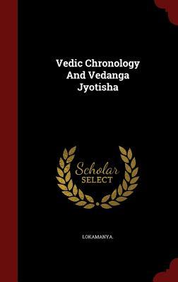 Vedic Chronology and Vedanga Jyotisha - Lokamanya, Lokamanya