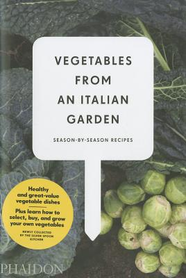 Vegetables from an Italian Garden: Season-by-Season Recipes - Nardozzi, Charlie, and Phaidon, and Dutch Media Uitgevers (Editor)