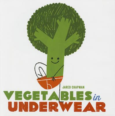 Vegetables in Underwear - Chapman, Jared