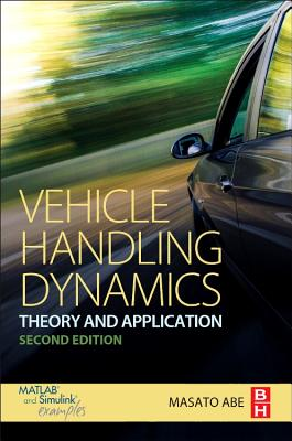 Vehicle Handling Dynamics: Theory and Application - Abe, Masato