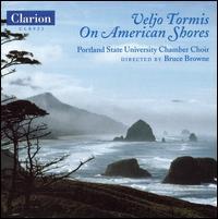 Veljo Tormis: On American Shores - Anna Viemeister (alto); Caitlin Gallacher-Turner (soprano); Chelsea Watts (alto); Cristina Marino (vocals);...
