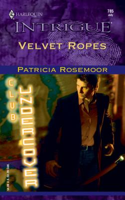 Velvet Ropes: Club Undercover - Rosemoor, Patricia