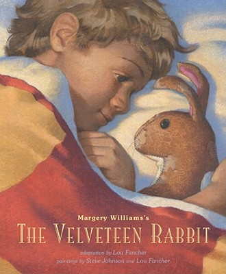 Velveteen Rabbit: Or How Toys Become Real - Williams, Margery