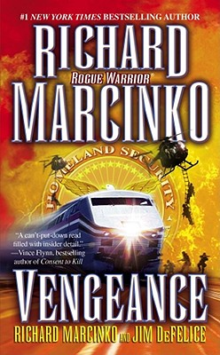 Vengeance: Rogue Warrior - Marcinko, Richard, and DeFelice, Jim