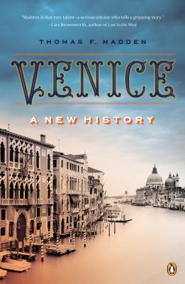 Venice: A New History - Madden, Thomas F, Professor