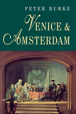 Venice and Amsterdam - Burke, Peter