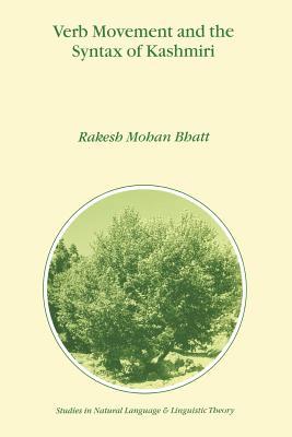 Verb Movement and the Syntax of Kashmiri - Bhatt, Rakesh Mohan