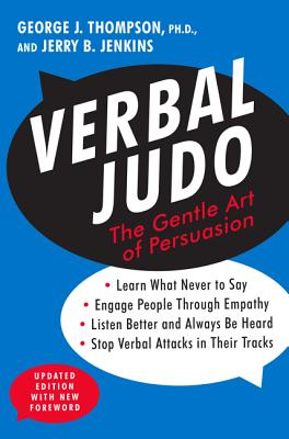 Verbal Judo: The Gentle Art of Persuasion - Thompson, George J