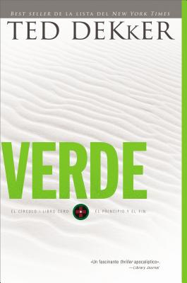 Verde: El Comienzo y el Fin - Dekker, Ted