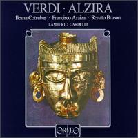 Verdi: Alzira - Alexandru Ionitza (tenor); Donald George (tenor); Francisco Araiza (tenor); Ileana Cotrubas (soprano);...