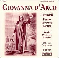 Verdi: Giovanna d'Arco - Augusto Romano (vocals); Gerardo Gaudioso (vocals); Gianni Poggi (vocals); Gino Penno (vocals); Giuseppe Campora (vocals); Giuseppe Taddei (vocals); Iginio Ricco (vocals); Luciano della Pergola (vocals); Piero de Palma (vocals); Renata Tebaldi (soprano)