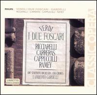 Verdi: I Due Foscari - Elizabeth Connell (vocals); Franz Handlos (vocals); José Carreras (vocals); Katia Ricciarelli (vocals);...