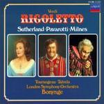 Verdi: Rigoletto - Christian du Plessis (vocals); Clifford Grant (vocals); Gillian Knight (vocals); Joan Sutherland (vocals); John Gibbs (vocals); John Noble (vocals); Joseph Clement (vocals); Kiri Te Kanawa (vocals); Luciano Pavarotti (vocals); Martti Talvela (vocals)