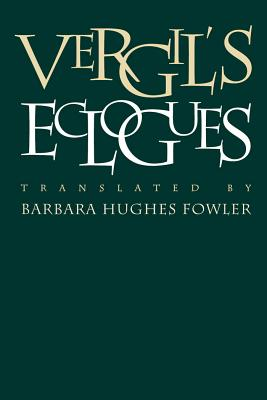 Vergil's Eclogues - Fowler, Barbara Hughes (Translated by)
