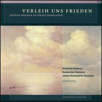 Verleih uns Frieden: Geistliche Vokalmusik von Andreas Hammerschmidt - Johann Rosenmüller Ensemble; Johannes Scholz (vocals); Die Himlische Cantorey (choir, chorus); Hannover Boys Choir (boy's choir)