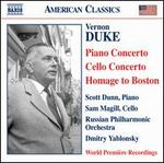 Vernon Duke: Piano Concerto; Cello Concerto; Homage to Boston