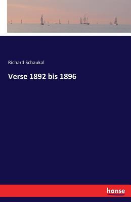 Verse 1892 Bis 1896 - Schaukal, Richard