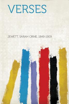 Verses - 1849-1909, Jewett Sarah Orne