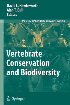 Vertebrate Conservation and Biodiversity - Hawksworth, David L. (Editor), and Bull, Alan T. (Editor)
