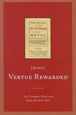 Vertue Rewarded; Or, the Irish Princess [Anon] - Campbell Ross, Ian (Editor)