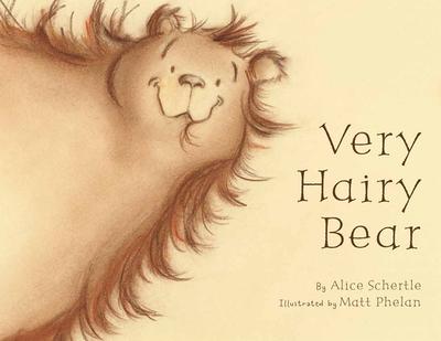 Very Hairy Bear - Schertle, Alice